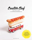CREATIVE CHEF : HOW TO CREATE A MIND-BLOWING FOOD
