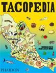 TACOPEDIA :THE TACO ENCYCLOPEDIA